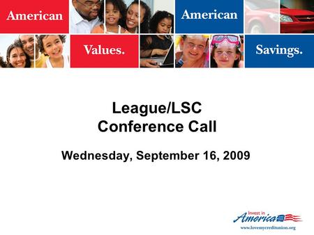 League/LSC Conference Call Wednesday, September 16, 2009.