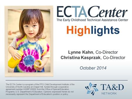 The ECTA Center is a program of the FPG Child Development Institute of the University of North Carolina at Chapel Hill, funded through cooperative agreement.