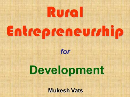 opportunities and challenges for rural entrepreneurship in india economics essay Section i: entrepreneurship and supporting institutions: an analytical approach entrepreneurship as an economic force in rural development 1 1 keynote paper.