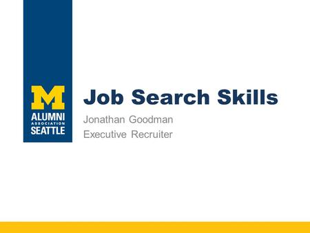 Job Search Skills Jonathan Goodman Executive Recruiter.