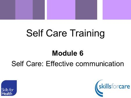 Module 6 Self Care: Effective communication