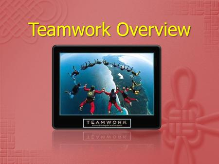 Teamwork Overview.  teamwork is the interaction or relationship of two or more health professionals who work interdependently to provide care for patients.