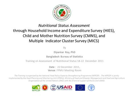 Nutritional Status Assessment through Household Income and Expenditure Survey (HIES), Child and Mother Nutrition Survey (CMNS), and Multiple Indicator.