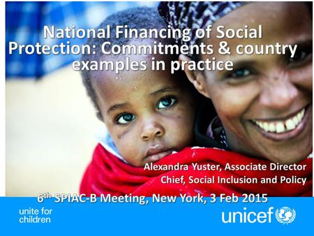 1.Context: Finance of the SDGs and Children 2.Social Protection National Financing: Commitments and Practice  Increased allocation for expansion in SSA.