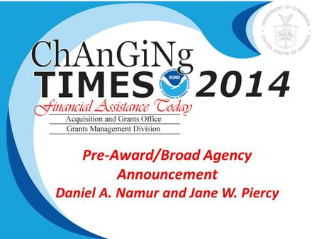 Pre-Award/Broad Agency Announcement Daniel A. Namur and Jane W. Piercy.