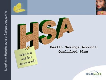 Health Savings Account Qualified Plan What is it and how does it work?