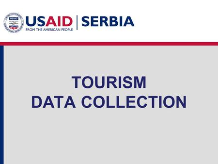 TOURISM DATA COLLECTION. Data collection Situational analyses – to perform situational analysis should be carried out marketing research to obtain quantitative.