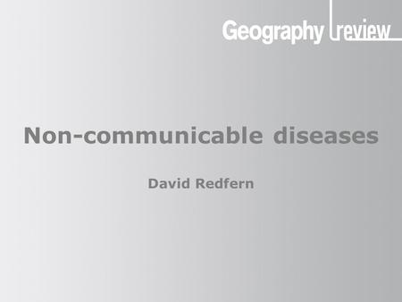 Non-communicable diseases David Redfern. Non-communicable diseases The global situation (1) Global mortality from non-communicable diseases (NCDs) remains.