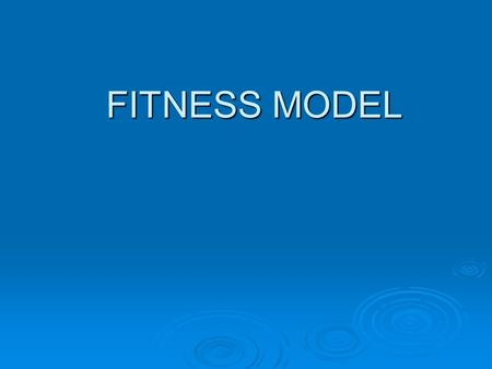 FITNESS MODEL. Q&A  How would you incorporate fitness into your program/curriculum if you were the benevolent dictator? Work with a partner, write several.