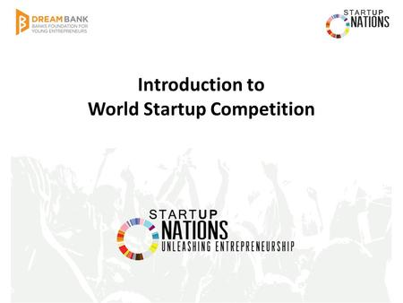 Introduction to World Startup Competition. Date: 2014. 11. 24 (Mon) ~ 25 (Tue) Venue: Sheraton Walkerhill Vista Hall Host: Banks Foundation for Young.