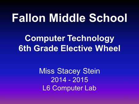 Fallon Middle School Computer Technology 6th Grade Elective Wheel