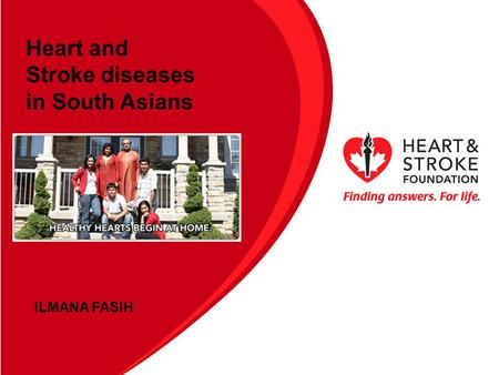 Heart and Stroke diseases in South Asians ILMANA FASIH.