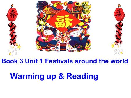 Book 3 Unit 1 Festivals around the world