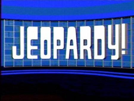 © Mark E. Damon - All Rights Reserved Round 1 Final Jeopardy.