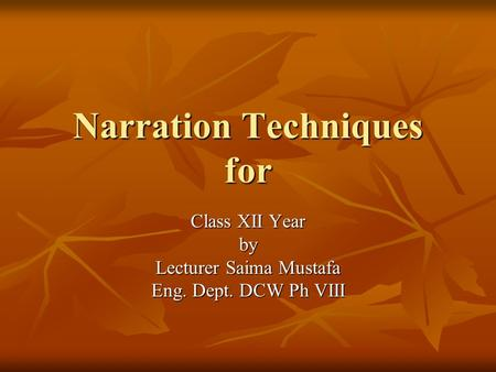 Narration Techniques for