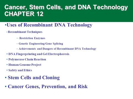 Cancer, Stem Cells, and DNA Technology CHAPTER 12