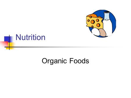 Nutrition Organic Foods. What does Organic mean? that it has been produced without the use of artificial chemicals, fertilizers, or pesticides. it has.