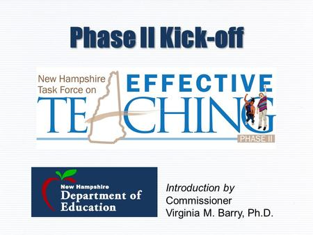 Phase II Kick-off Introduction by Commissioner Virginia M. Barry, Ph.D.