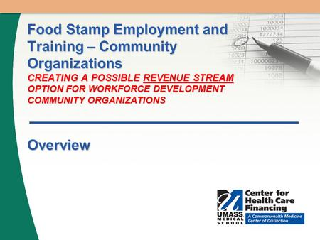 Food Stamp Employment and Training – Community Organizations CREATING A POSSIBLE REVENUE STREAM OPTION FOR WORKFORCE DEVELOPMENT COMMUNITY ORGANIZATIONS.