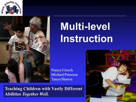 Multi-Level Literacy Instruction For Inclusive Teaching MICHIGAN READING ASSOCIATION 2002 Multi-level Instruction Teaching Children with Vastly Different.