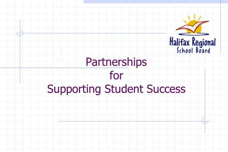 Partnerships for Supporting Student Success. Expectations for Participants As a result of participating in this in-service session, you can expect to.