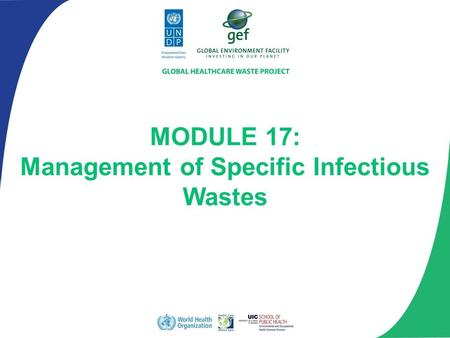 MODULE 17: Management <strong>of</strong> Specific Infectious <strong>Wastes</strong>.