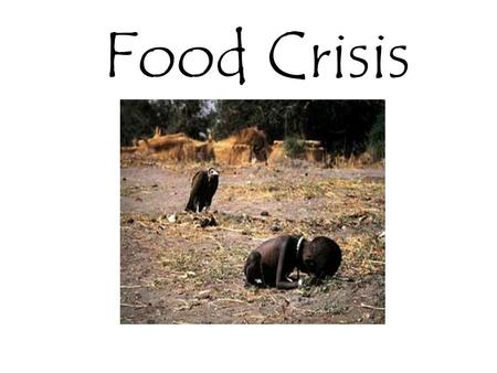 Food Crisis Activity 20.4B Read the following article and Figure 20.16 carefully. According to the Food and Agriculture Organisation's projection, by.