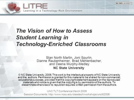 UNC TLT Conference March 2006 Session Documents:  The Vision of How to Assess Student Learning in Technology-Enriched.