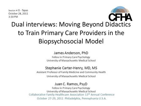 Dual interviews: Moving Beyond Didactics to Train Primary Care Providers in the Biopsychosocial Model James Anderson, PhD Fellow in Primary Care Psychology.