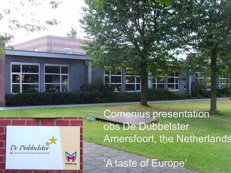 Comenius presentation obs De Dubbelster Amersfoort, the Netherlands 'A taste of Europe'
