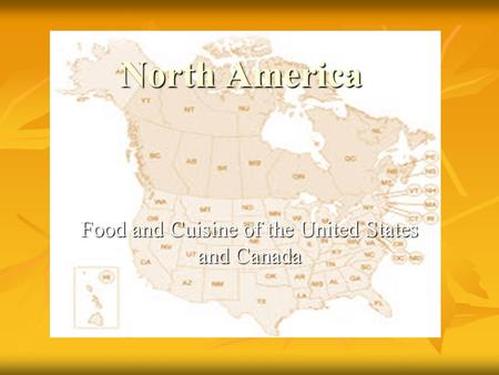 North America Food and Cuisine of the United States and Canada.