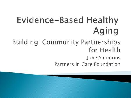 Building Community Partnerships for Health June Simmons Partners in Care Foundation.