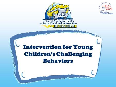 V Intervention for Young Children's Challenging Behaviors.