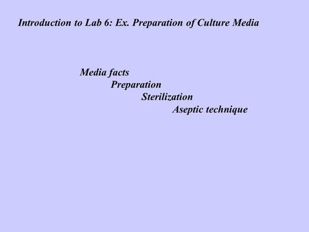 Introduction to Lab 6: Ex. Preparation of Culture Media