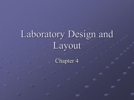 Laboratory Design and Layout