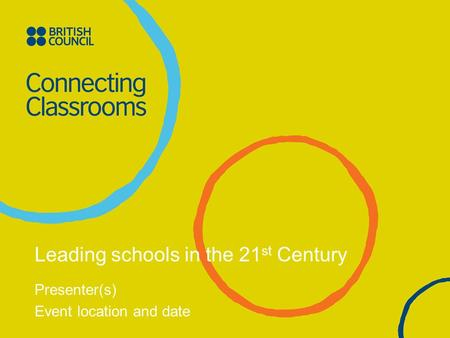 Leading schools in the 21 st Century Presenter(s) Event location and date.