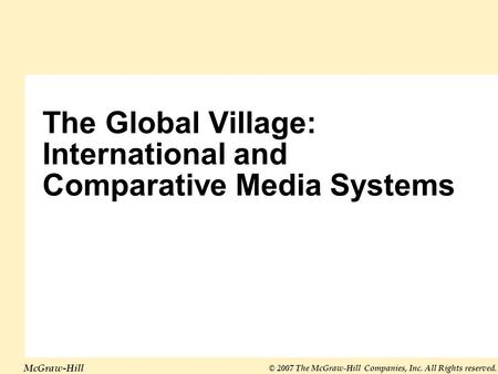 The Global Village: International and Comparative Media Systems