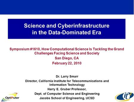 Science and Cyberinfrastructure in the Data-Dominated Era Symposium #1610, How Computational Science Is Tackling the Grand Challenges Facing Science and.