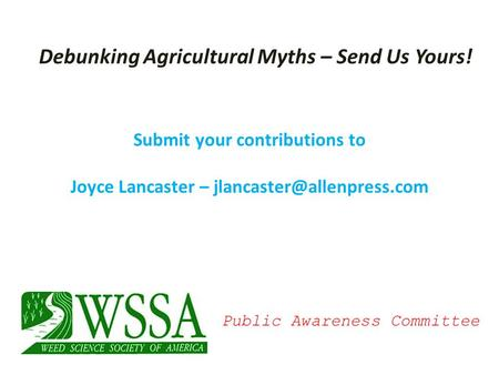 Submit your contributions to Joyce Lancaster – Public Awareness Committee Debunking Agricultural Myths – Send Us Yours!