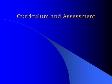 Curriculum and Assessment Assessment for Learning Assessment for learning is the process of seeking and interpreting evidence for use by learners and.