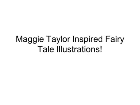 Maggie Taylor Inspired Fairy Tale Illustrations!.