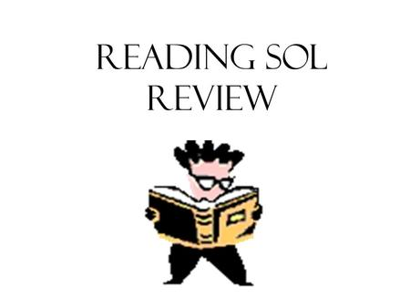 Reading SOL Review. Narrative Elements (SOL 4.4) The most important elements of a story are characters, setting, and plot. The narrative elements of a.