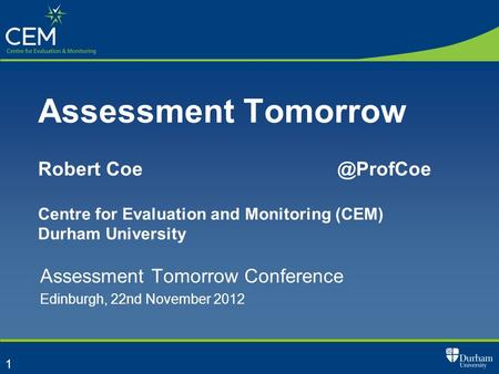 Assessment Tomorrow Conference Edinburgh, 22nd November 2012