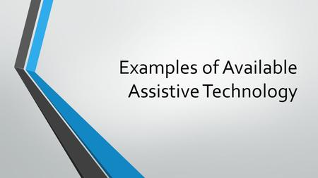 Examples of Available Assistive Technology