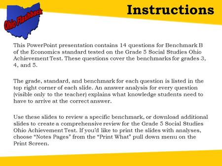 This PowerPoint presentation contains 14 questions for Benchmark B of the Economics standard tested on the Grade 5 Social Studies Ohio Achievement Test.