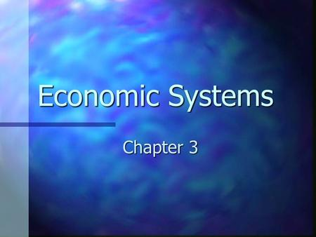 Economic Systems Chapter 3 Why are economic systems needed? Rules of the game! Rules of the game! Standard incentives Standard incentives Understanding.