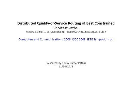Distributed Quality-of-Service Routing of Best Constrained Shortest Paths. Abdelhamid MELLOUK, Said HOCEINI, Farid BAGUENINE, Mustapha CHEURFA Computers.
