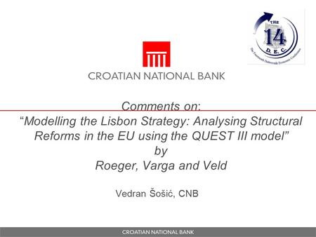 "Comments on: ""Modelling the Lisbon Strategy: Analysing Structural Reforms in the EU using the QUEST III model"" by Roeger, Varga and Veld Vedran Šošić,"