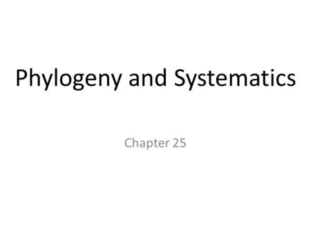 Chapter 25 Phylogeny and Systematics. Macroevolution Attempts to explain how major adaptive characteristics came into existence These characteristics.