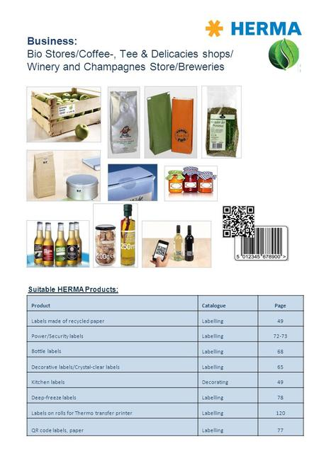 Business: Bio Stores/Coffee-, Tee & Delicacies shops/ Winery and Champagnes Store/Breweries Suitable HERMA Products: ProductCataloguePage Labels made of.